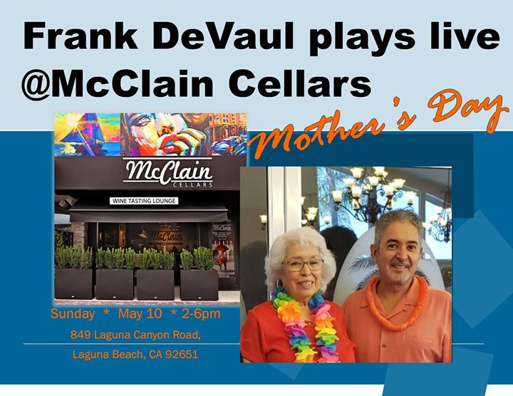 Frank DeVaul @McClain Cellars – Laguna Beach – Mother's Day