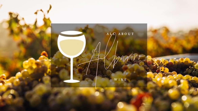 All About Albarino Wine